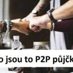 Co jsou to P2P půjčky